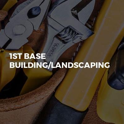 1st base building/landscaping