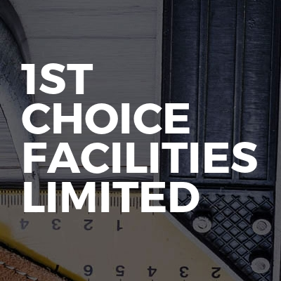 1st Choice Facilities Limited