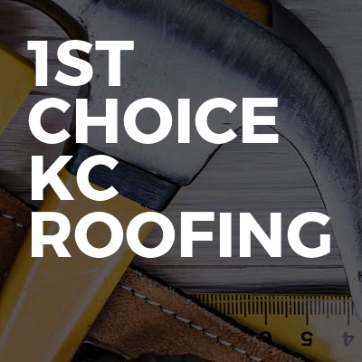 1st choice kc roofing