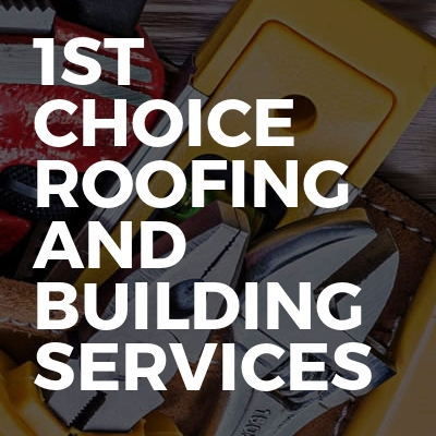 1st Choice Roofing And Building Services