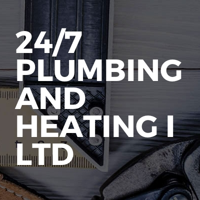 24/7 plumbing and heating I ltd