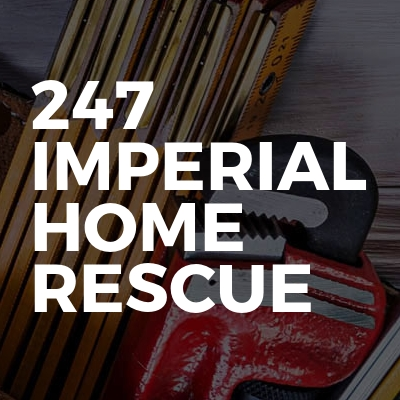 247 Imperial Home Rescue