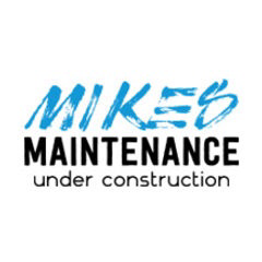 Mikes Maintenance Under Construction