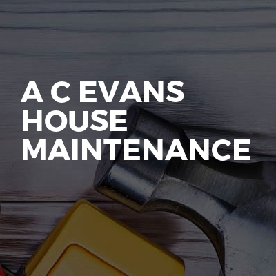 A C EVANS HOUSE MAINTENANCE