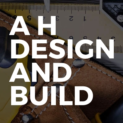 A H DESIGN AND BUILD