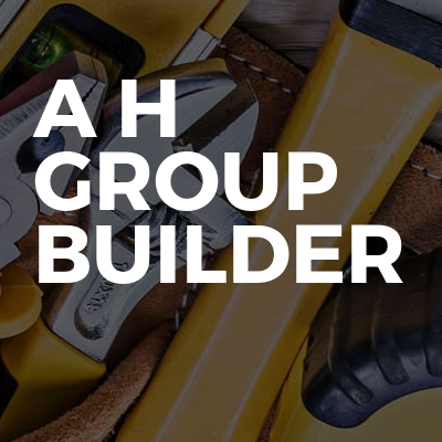 A H group builder Ltd