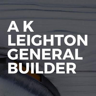 A K Leighton general builder