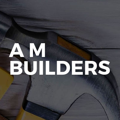 A M Builders