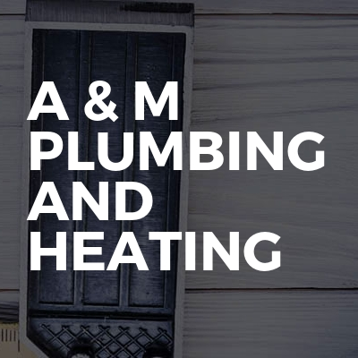 A & M PLUMBING AND HEATING