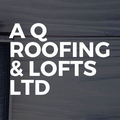 A Q Roofing & Lofts Ltd