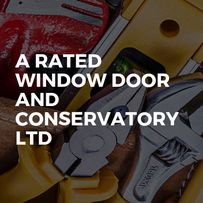 A Rated Window door and conservatory Ltd