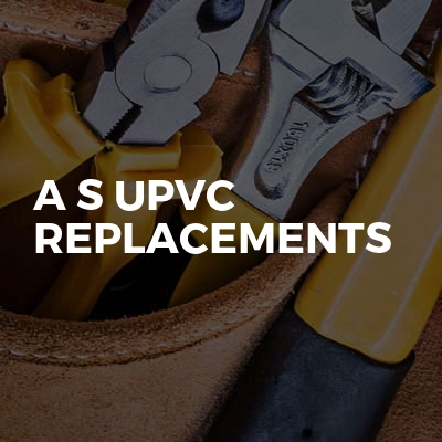 A S UPVC replacements