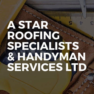 A Star Roofing Specialists & Handyman Services Ltd