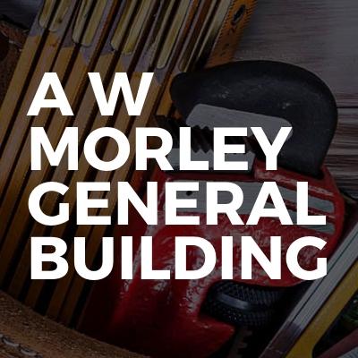 A W Morley General Building