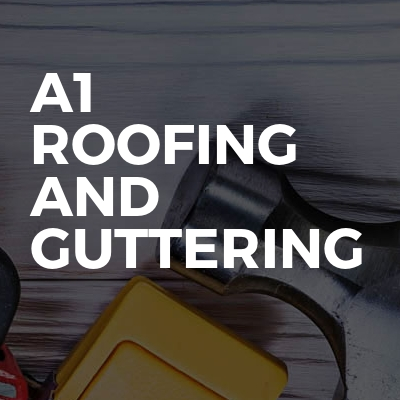A1 Roofing And Guttering