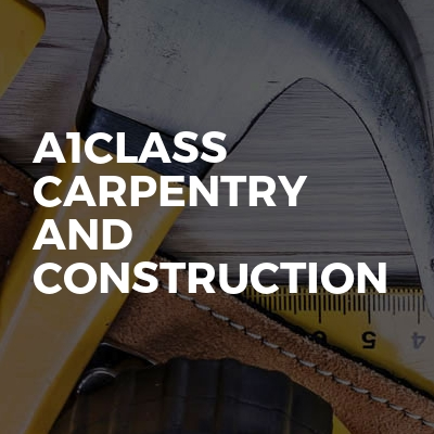 A1class carpentry and construction