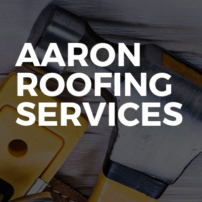 Aaron roofing services