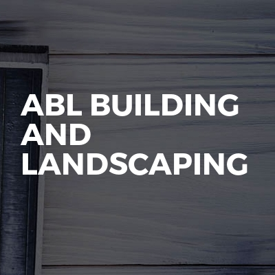 ABL Building and Landscaping