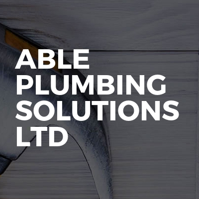Able Plumbing Solutions LTD