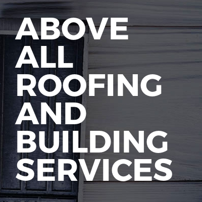 Above all roofing and building services