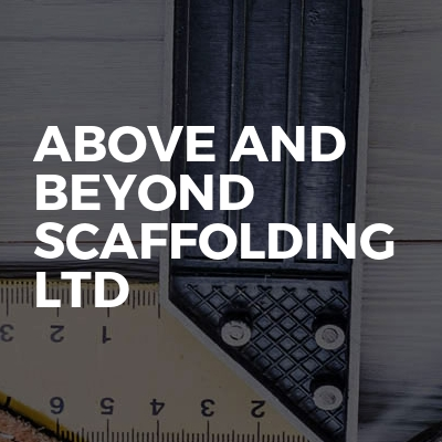 Above and beyond scaffolding ltd