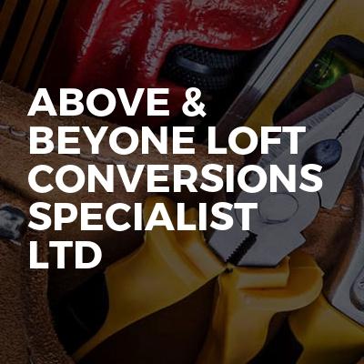 Above & Beyone Loft Conversions Specialist LTD
