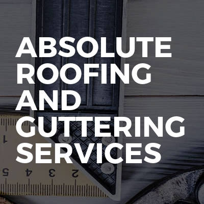 Absolute Roofing And Guttering Services