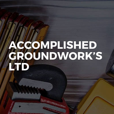 Accomplished groundwork's LTD