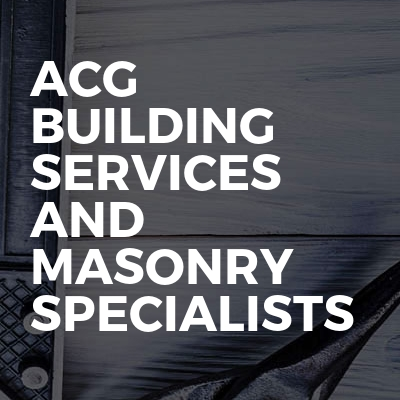 ACG BUILDING SERVICES AND MASONRY SPECIALISTS