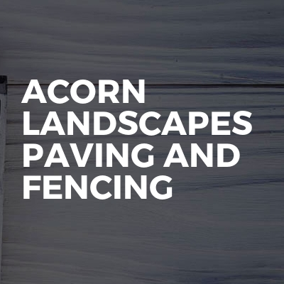 Acorn landscapes paving and fencing