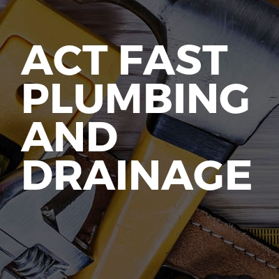 Act fast plumbing and drainage