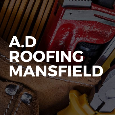 A.D Roofing Mansfield