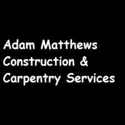 Adam Matthews Construction & Carpentry Services