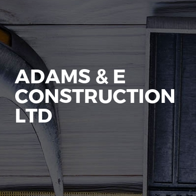 Adams & e construction ltd