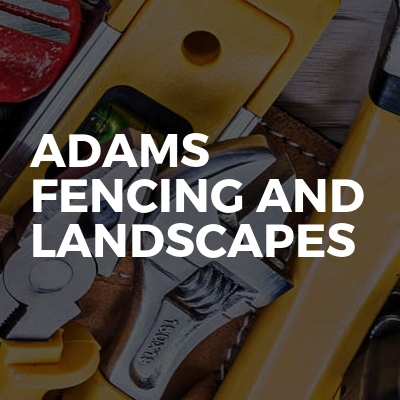 Adams Fencing and Landscapes