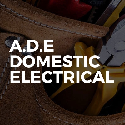A.D.E Domestic Electrical