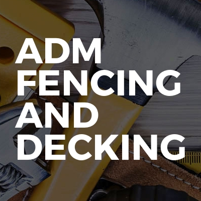 ADM Fencing And Decking Ltd