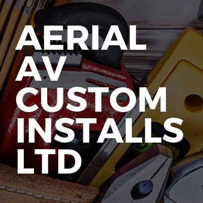 Aerial Av custom installs Ltd