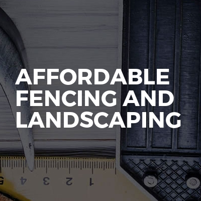 AFFORDABLE fencing and landscaping