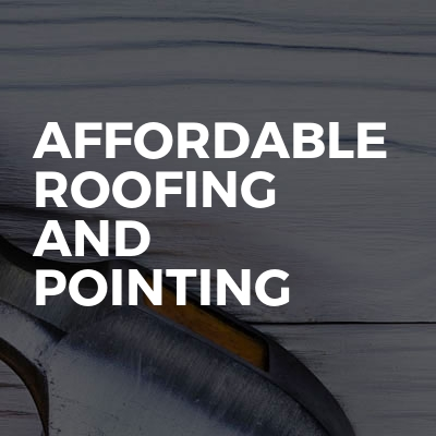 Affordable roofing and pointing