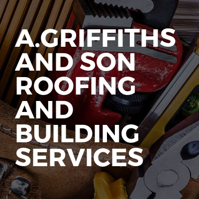 A.Griffiths and Son roofing and building services