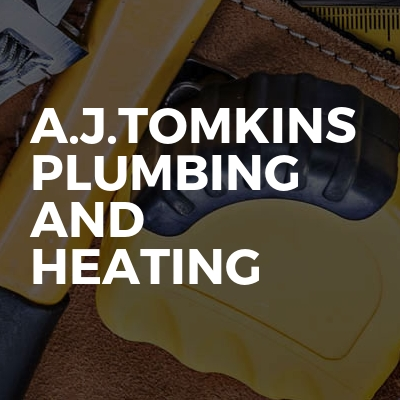 A.j.Tomkins plumbing and heating
