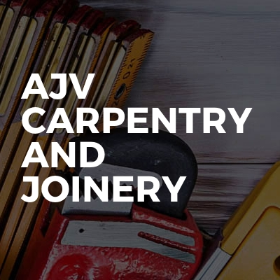 AJV Carpentry And Joinery