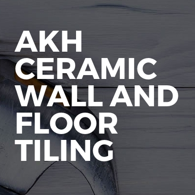 Akh ceramic wall and floor tiling