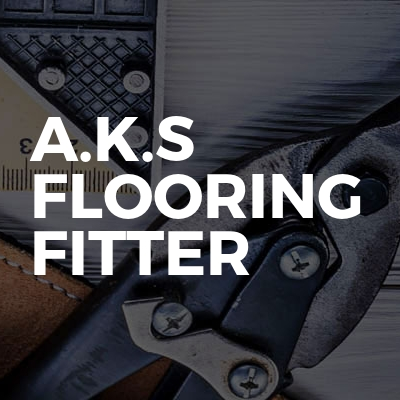 A.K.S FLOORING FITTER