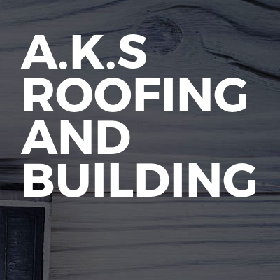 A.k.s roofing and building