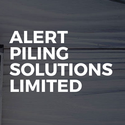 Alert Piling Solutions Limited