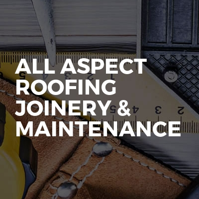 All Aspect Roofing Joinery & Maintenance