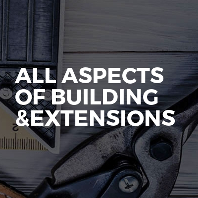 All aspects of building &extensions