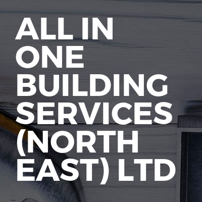 All in one building services (north east) ltd